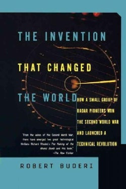 The Invention That Changed the World: How a Small Group of Radar Pioneers Won the Second World War and Launched a... (Paperback)