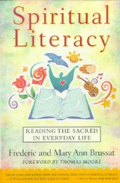 Spiritual Literacy: Reading the Sacred in Everyday Life (Paperback)