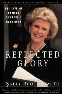 Reflected Glory: The Life of Pamela Churchill Harriman (Paperback)