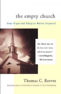 The Empty Church: Does Organized Religion Matter Anymore? (Paperback)