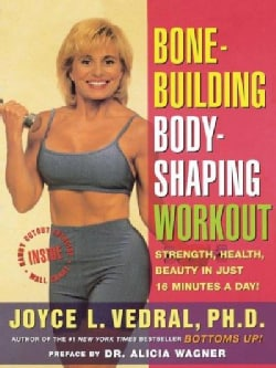 Bone-Building/Body-Shaping Workout: Strength, Health, Beauty, in Just 16 Minutes a Day (Paperback)