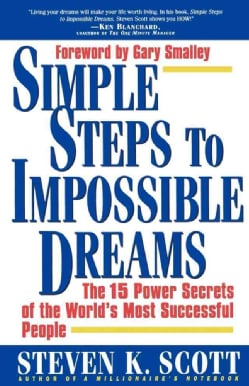 Simple Steps to Impossible Dreams: The 15 Power Secrets of the World's Most Successful People (Paperback)