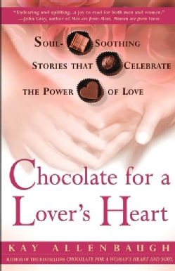 Chocolate for a Lover's Heart: Soul-Soothing Stories That Celebrate the Power of Love (Paperback)
