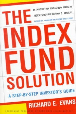 The Index Fund Solution: A Step-By-Step Investor's Guide (Paperback)