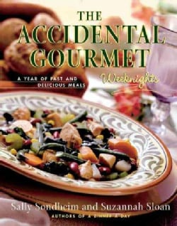 The Accidental Gourmet: Weeknights : A Year of Fast and Delicious Meals (Paperback)