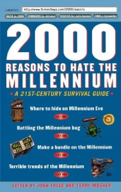 2000 Reasons to Hate the Millennium: A 21st Century Survival Guide (Paperback)