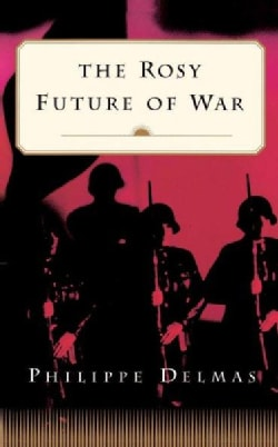 The Rosy Future of War (Paperback)