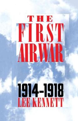 First Air War, 1914-1918: 1914-1918 (Paperback)