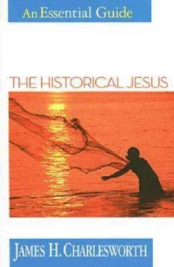 The Historical Jesus: An Essential Guide (Paperback)