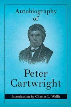 Autobiography of Peter Cartwright (Paperback)