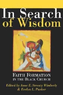 In Search of Wisdom: Faith Formation in the Black Church (Paperback)