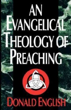 An Evangelical Theology of Preaching (Paperback)