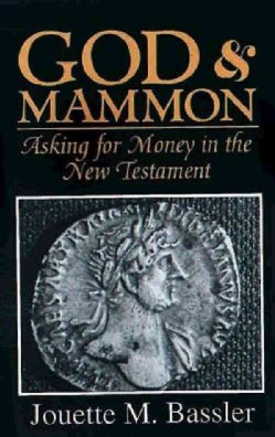 God & Mammon: Asking for Money in the New Testament (Paperback)