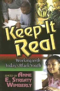 Keep It Real: Working With Today's Black Youth (Paperback)