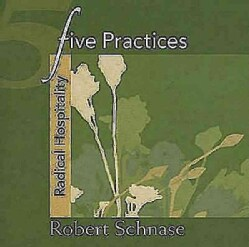 Five Practices: Radical Hospitality (Paperback)