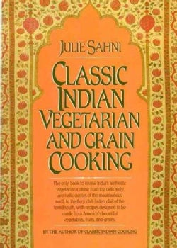 Classic Indian Vegetarian and Grain Cooking (Hardcover)