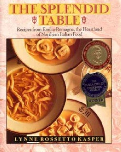 The Splendid Table: Recipes from Emilia-Romagna, the Heartland of Northern Italian Food (Hardcover)