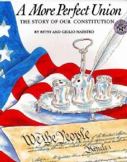 A More Perfect Union: The Story of Our Constitution (Paperback)