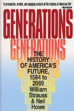 Generations: The History of America's Future, 1584 to 2069 (Paperback)