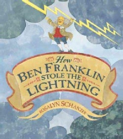How Ben Franklin Stole the Lightning (Hardcover)