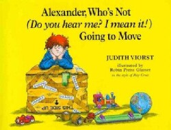 Alexander, Who's Not (Do You Hear Me? I Mean It!) Going to Move (Hardcover)