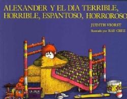 Alexander Y El Dia Terrible, Horrible, Espantoso, Horroroso (Paperback)