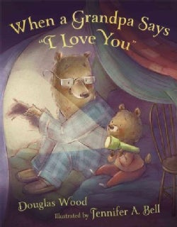 "When a Grandpa Says ""I Love You"" (Hardcover)"