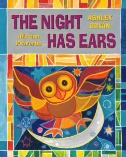 The Night Has Ears: African Proverbs (Hardcover)