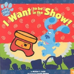 I Want to Be in the Show! (Paperback)