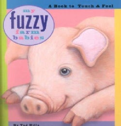 My Fuzzy Farm Babies: A Book to Touch & Feel (Board book)