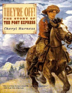 They're Off!: The Story of the Pony Express (Paperback)
