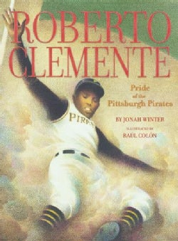 Roberto Clemente: The Pride of the Pittsburgh Pirates (Hardcover)