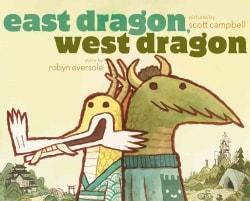 East Dragon, West Dragon (Hardcover)