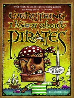 Everything I Know About Pirates: A Collection of Made Up Facts, Educated Guesses, and Silly Pictures About Bad Gu... (Paperback)