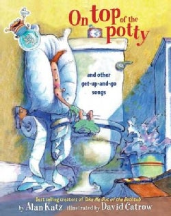 On Top of the Potty: And Other Get-Up-and-Go Songs (Hardcover)