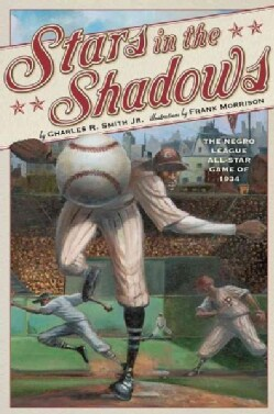 Stars in the Shadows: The Negro League All-Star Game of 1934 (Hardcover)
