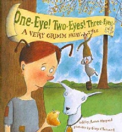 One-eye! Two-eyes! Three-eyes!: A Very Grimm Fairy Tale (Hardcover)