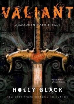 Valiant: A Modern Tale of Faerie (Paperback)