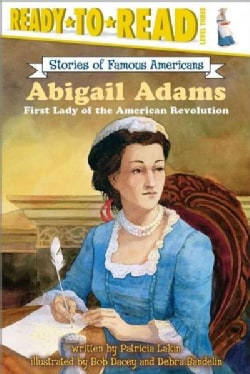 Abigail Adams: First Lady of the American Revolution (Paperback)