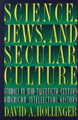 Science, Jews, and Secular Culture: Studies in Mid-Twentieth-Century American Intellectual History (Paperback)