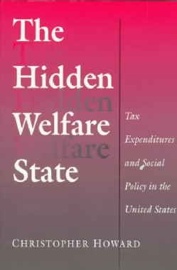 The Hidden Welfare State: Tax Expenditures and Social Policy in the United States (Paperback)