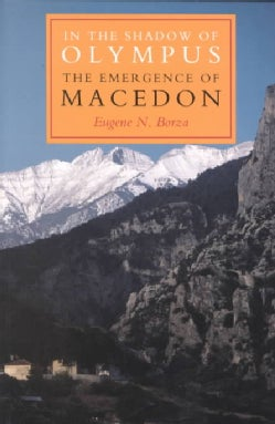 In the Shadow of Olympus: The Emergence of Macedon (Paperback)