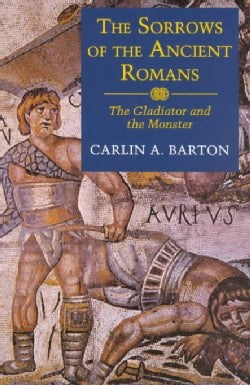 The Sorrows of the Ancient Romans: The Gladiator and the Monster (Paperback)