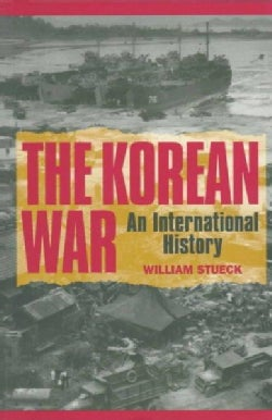 The Korean War: An International History (Paperback)