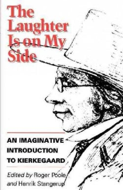 The Laughter Is on My Side: An Imaginative Introduction to Kierkegaard (Paperback)