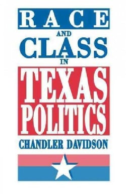 Race and Class in Texas Politics (Paperback)