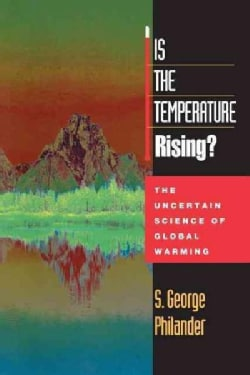 Is the Temperature Rising?: The Uncertain Science of Global Warming (Paperback)