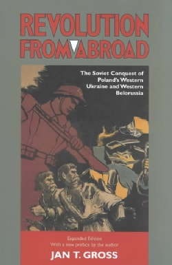 Revolution from Abroad: The Soviet Conquest of Poland's West (Paperback)