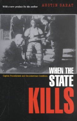 When the State Kills: Capital Punishment and the American Condition (Paperback)