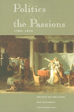 Politics and the Passions, 1500-1850 (Paperback)